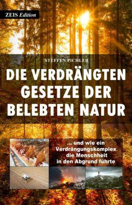 Die verdrängten Gesetze der belebten Natur, Steffen Pichler