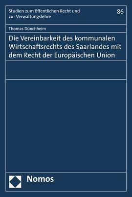 Die Vereinbarkeit des kommunalen Wirtschaftsrechts des Saarlandes mit dem Recht der Europäischen Union