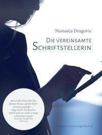 Die vereinsamte Schriftstellerin - Nastasija Dragovic |