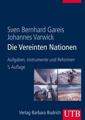 Die Vereinten Nationen, Sven B. Gareis, Johannes Varwick