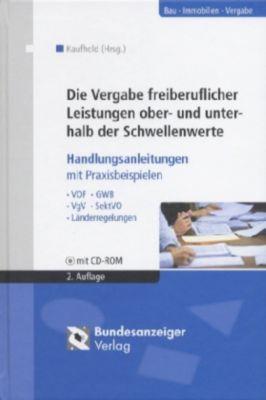 Die Vergabe freiberuflicher Leistungen ober- und unterhalb der Schwellenwerte, m. CD-ROM, Peter Kalte, Michael Wiesner
