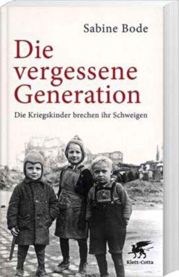 Die vergessene Generation - Sabine Bode |