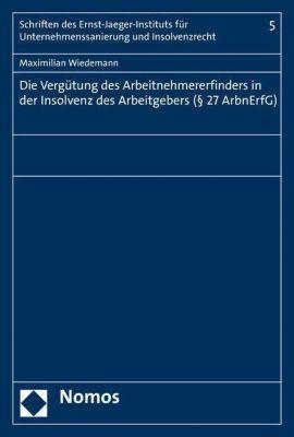 Die Vergütung des Arbeitnehmererfinders in der Insolvenz des Arbeitgebers (Paragraph 27 ArbnErfG), Maximilian Wiedemann