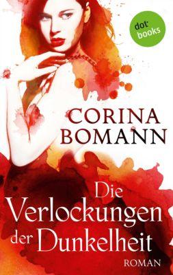 Die Verlockungen der Dunkelheit - Ein Romantic-Mystery-Roman: Band 7, Corina Bomann