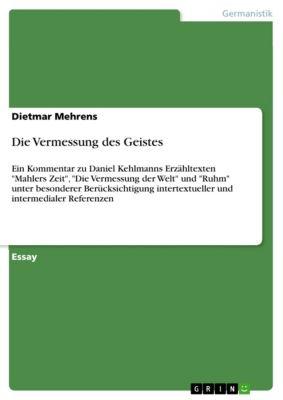 Die Vermessung des Geistes, Dietmar Mehrens
