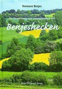 Die Vernetzung von Lebensräumen mit Benjeshecken, Hermann Benjes