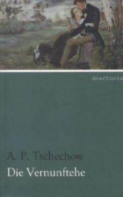 Die Vernunftehe - Anton Pawlowitsch Tschechow pdf epub