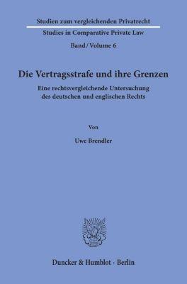 Die Vertragsstrafe und ihre Grenzen. - Uwe Brendler |