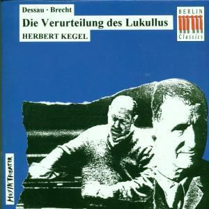 Die Verurteilung Des Lukullus (Ga), Melchert, Carmeli, Kegel, Rsol