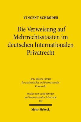 Die Verweisung auf Mehrrechtsstaaten im deutschen Internationalen Privatrecht, Vincent Schröder