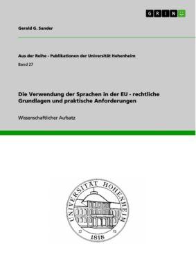 Die Verwendung der Sprachen in der EU - rechtliche Grundlagen und praktische Anforderungen, Gerald G. Sander