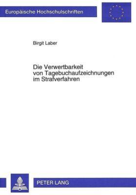 Die Verwertbarkeit von Tagebuchaufzeichnungen im Strafverfahren, Birgit Laber