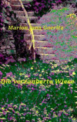 Die verzauberte Wiese, Marion Jana Goeritz