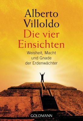 Die vier Einsichten, Alberto Villoldo