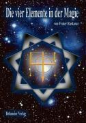 Die vier Elemente in der Magie - Frater Raskasar |