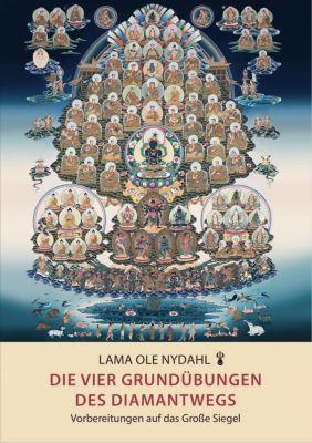 Die vier Grundübungen des Diamantwegs, Lama Ole Nydahl