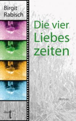 Die vier Liebeszeiten - Birgit Rabisch pdf epub