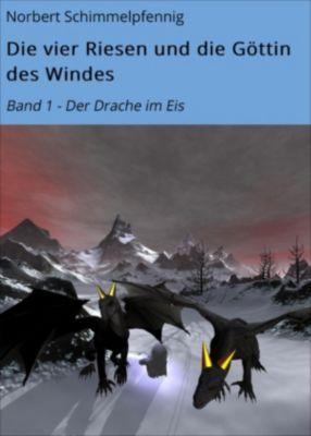 Die vier Riesen: Die vier Riesen und die Göttin des Windes, Norbert Schimmelpfennig