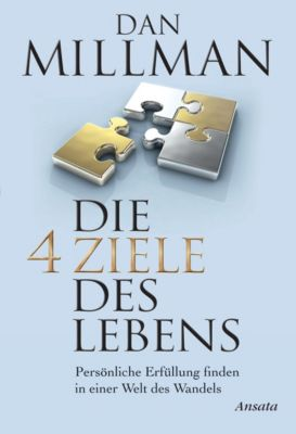 Die vier Ziele des Lebens, Dan Millman