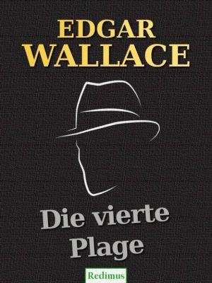 Die vierte Plage, Edgar Wallace