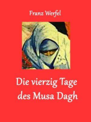Die vierzig Tage des Musa Dagh, Franz Werfel