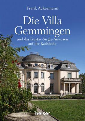 Die Villa Gemmingen und das Gustav-Siegle-Anwesen auf der Karlshöhe, Frank Ackermann