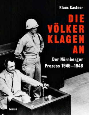 Die Völker klagen an - Klaus Kastner |