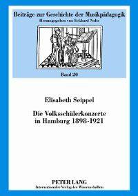 Die Volksschuelerkonzerte in Hamburg 1898-1921, Elisabeth Seippel
