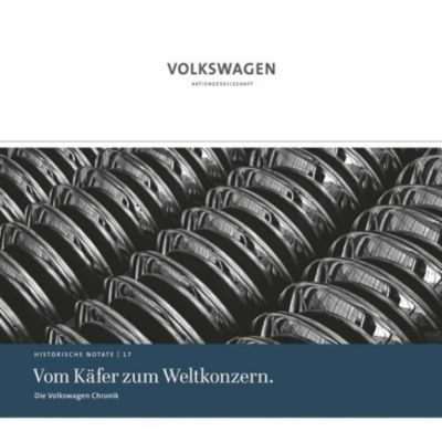 Die Volkswagen Chronik - Vom Käfer zum Weltkonzern, Manfred Grieger, Ulrike Gutzmann