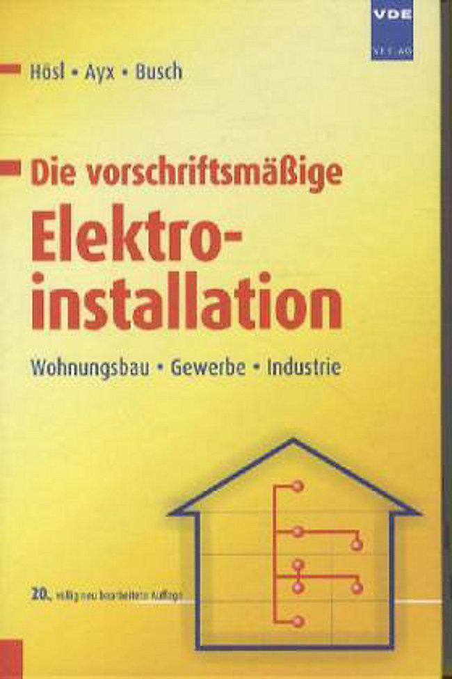 Die Vorschriftsmassige Elektroinstallation Buch Versandkostenfrei
