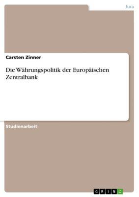 Die Währungspolitik der Europäischen Zentralbank, Carsten Zinner
