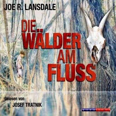 Die Wälder am Fluss, 5 Audio-CDs, Joe R. Lansdale