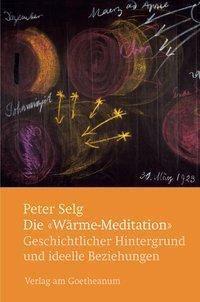 Die 'Wärme-Meditation' - Peter Selg |