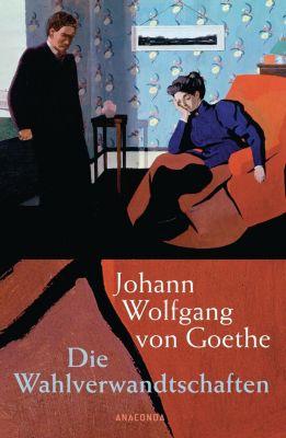 Die Wahlverwandtschaften, Johann Wolfgang von Goethe