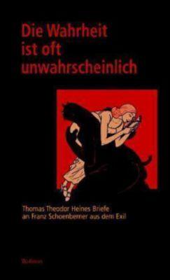 Die Wahrheit ist oft unwahrscheinlich - Thomas Th. Heine  