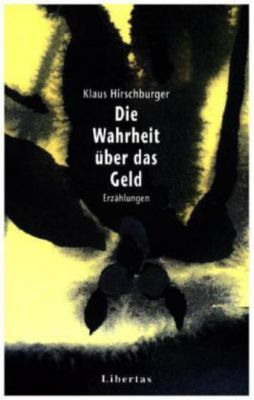 Die Wahrheit über das Geld - Klaus Hirschburger pdf epub
