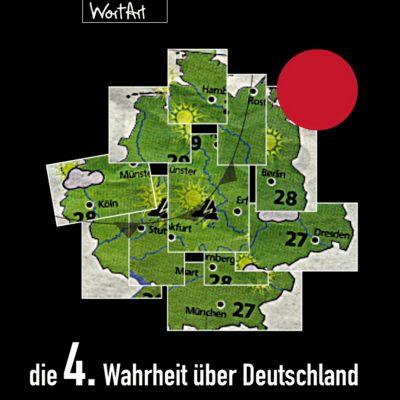Die Wahrheit über Deutschland: Die 4. Wahrheit über Deutschland, Diverse Autoren