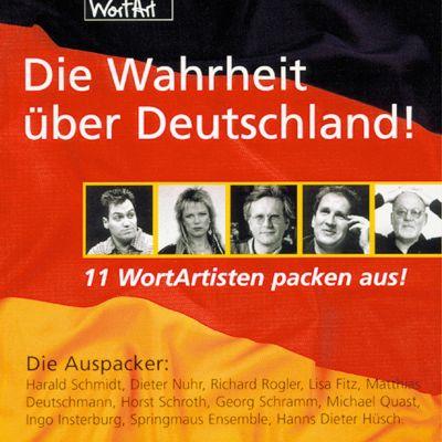 Die Wahrheit über Deutschland: Die Wahrheit über Deutschland! - 11 WortArtisten packen aus!, Diverse Autoren