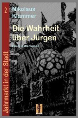 Die Wahrheit über Jürgen - Nikolaus Klammer |