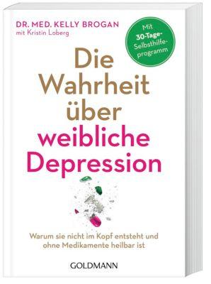 Die Wahrheit über weibliche Depression, Kelly Brogan, Kristin Loberg