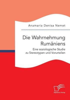 Die Wahrnehmung Rumäniens, Anamaria D. Nemet
