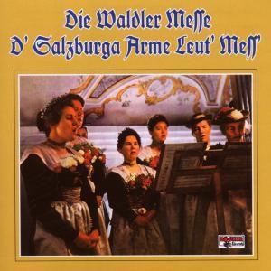 Die Waldler Messe/D'Salzburga arme Leut' Mess', Diverse Interpreten