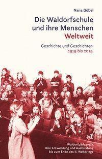 Die Waldorfschule und ihre Menschen. Weltweit, 3 Bde. - Nana Göbel pdf epub