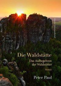 Die Waldstätte - Peter Paul pdf epub