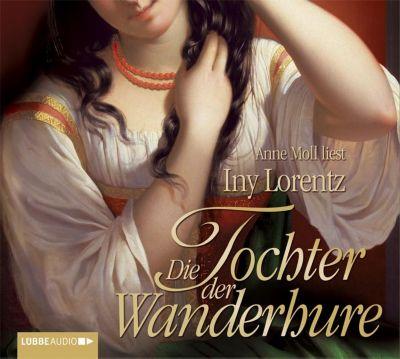 Die Wanderhure Band 4: Die Tochter der Wanderhure (6 Audio-CDs) - Iny Lorentz |