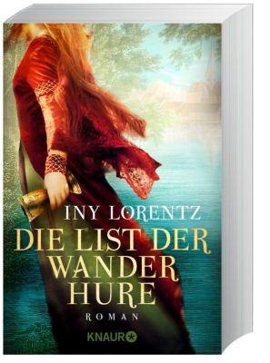 Die Wanderhure Band 6: Die List der Wanderhure, Iny Lorentz