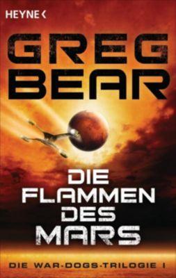 Die War Dogs Trilogie - Die Flammen des Mars - Greg Bear |