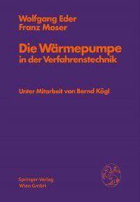 Die Warmepumpe in der Verfahrenstechnik, Franz Moser, Wolfgang Eder