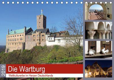 Die Wartburg - Weltkulturerbe im Herzen Deutschlands (Tischkalender 2019 DIN A5 quer), Volker Geyer