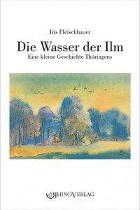 Die Wasser der Ilm - Iris Fleischhauer  